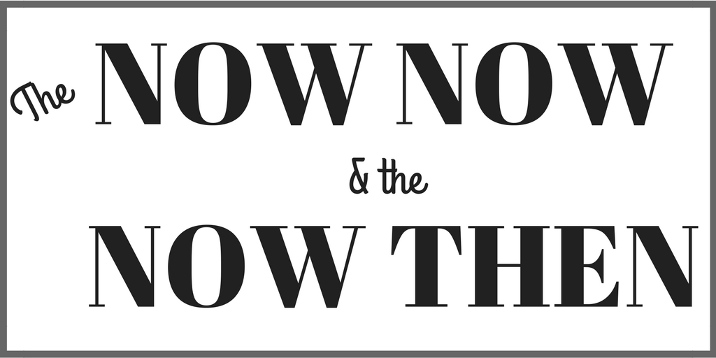 The Now Now And The Now Then - Sister Sufi
